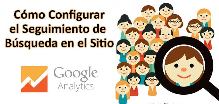 Como configurar el Seguimiento de Búsquedas en Google Analytics